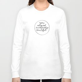 You Are Required to Make Something Beautiful Long Sleeve T-shirt