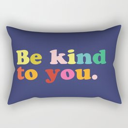 Be Kind To You Rectangular Pillow