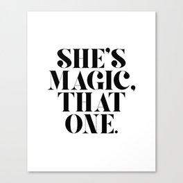 She's Magic, That One. Canvas Print