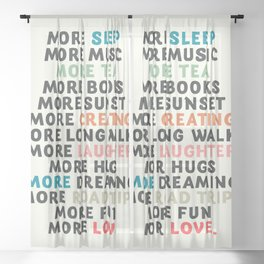 Good vibes quote, more sleep, dreaming, road trips, love, fun, happy life, lettering, laughter Sheer Curtain