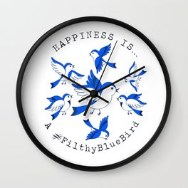 Happiness is a Filthy Blue Bird  Wall Clock