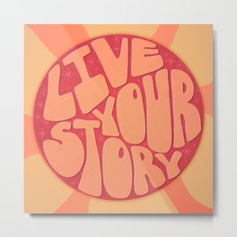 Live Your Story 70s Style Art Metal Print