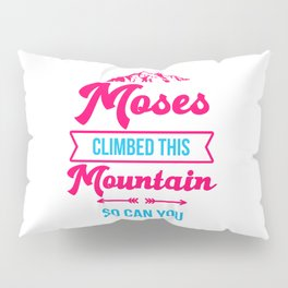 Moses Climbed This Mountain So Can You Funny Passover Training Pillow Sham