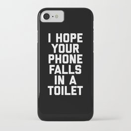Phone In Toilet Funny Quote iPhone Case