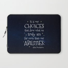 IT IS OUR CHOICES THAT SHOW WHAT WE TRULY ARE - HP2 DUMBLEDORE QUOTE Laptop Sleeve