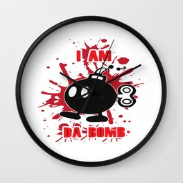 I am da bomb Wall Clock