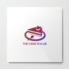 Portal - The cake is a lie Metal Print