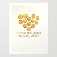 Orange you going to be my date? Art Print
