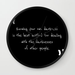 Knowing your own darkness is the best method for dealing with the darknesses of other people Wall Clock