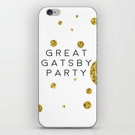 PRINTABLE Art,Great Gatsby Party,Party Like Gatsby,Wedding Anniversary,Happy Birthday,Celebrate Life iPhone Skin