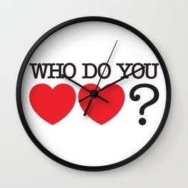 Who Do You Love? Wall Clock