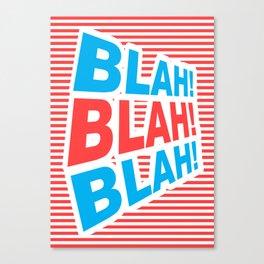 Blah! Blah! Blah!, funny typography poster, Canvas Print