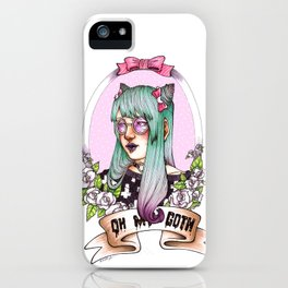 Oh my GOTH! iPhone Case