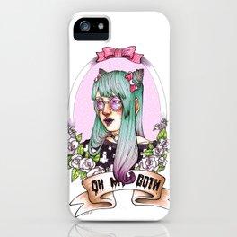 Oh my GOTH! iPhone Case