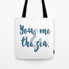 You, Me & the Sea Tote Bag