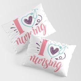 I Love Nursing Women's Nurse Stethoscope Heart Pillow Sham