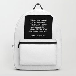 Maya Angelou Inspirational Quote - People will never forget how you made them feel (Black) Backpack