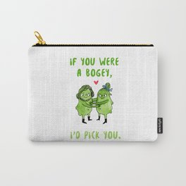 If you were a bogey, I'd pick you Carry-All Pouch