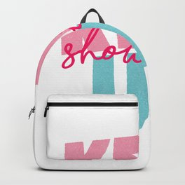Keep Showing Up pink and blue motivational typography poster bedroom wall home decor Backpack