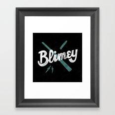 Blimey Framed Art Print