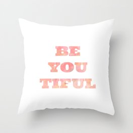 Be You Throw Pillow