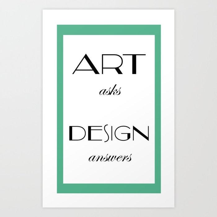 Art Asks Design Answers Poster Art Print