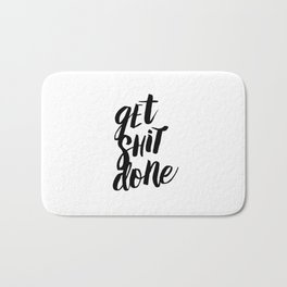 Get Shit Done Black and White Motivational Typography Poster for Office or Workplace Decor Wall Art Bath Mat