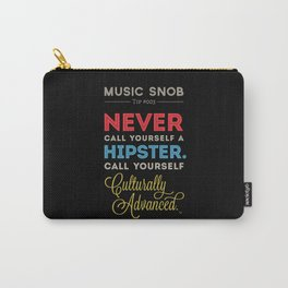 Never EVER Call Yourself a Hipster — Music Snob Tip #003.5 Carry-All Pouch