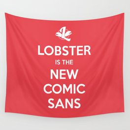 Lobster is the new Comic Sans Wall Tapestry