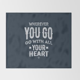 Go With All Your Heart Throw Blanket