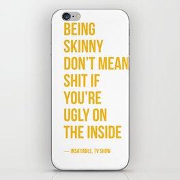 Insatiable Quote iPhone Skin