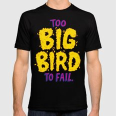 TOO BIG BIRD TO FAIL Mens Fitted Tee Black SMALL