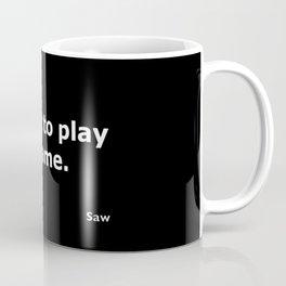 Saw quote Coffee Mug