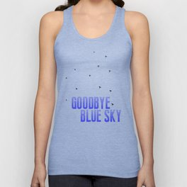 Goodbye Blue Sky Unisex Tank Top