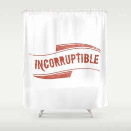 Incorruptible Shower Curtain