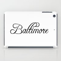 baltimore iPad Cases featuring Baltimore by Blocks & Boroughs