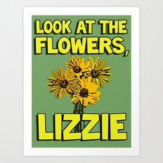 Look At The Flowers, Lizzie#1 Art Print