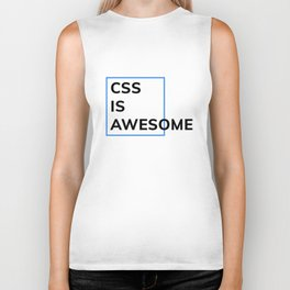 CSS IS AWESOME (Blue & Black) Biker Tank