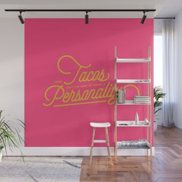 Tacos Aren't a Personality Wall Mural
