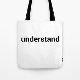 understand Tote Bag
