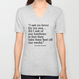 I ask no favor for my sex. All I ask of our brethren is that they take their feet off our necks Unisex V-Neck