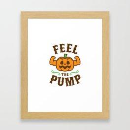 Feel The Pump Framed Art Print