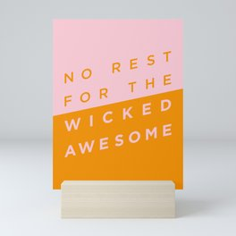 No Rest for the Wicked Awesome Mini Art Print