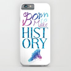 Born to Make History Slim Case iPhone 6