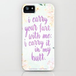 i carry your fart with me iPhone Case