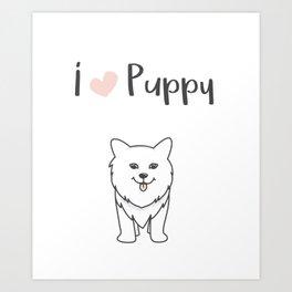 I love puppy Art Print
