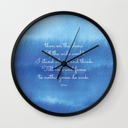 then on the shore of the wide world I stand alone - Keats Wall Clock