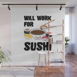 Will Work For Sushi Kawaii Japanese Sashimi Maki Nigiri Soy Sauce Wall Mural