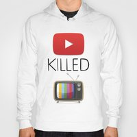 youtube Hoodies featuring YouTube Killed the TV by LifeQuotes