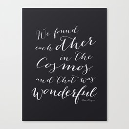 We Found Each Other in the Cosmos Ann Druyan Quote in Black Canvas Print
